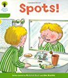 Roderick Hunt Oxford Reading Tree: Level 2: More Stories A: Spots!