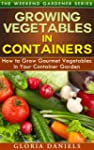Growing Vegetables in Containers: How...