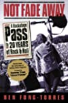 Not Fade Away: A Backstage Pass to 20...