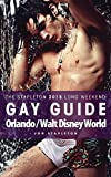 Orlando / Walt Disney World - The Stapleton 2015 Gay Guide (Stapleton Gay Guides)