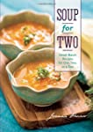 Soup for Two: Small Batch Recipes For...