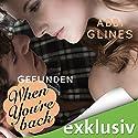 When You're Back - Gefunden (Rosemary Beach 12) Hörbuch von Abbi Glines Gesprochen von: Nils Graue, Günter Merlau, Alicia Hofer