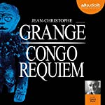 Congo Requiem | Jean-Christophe Grangé