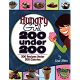 Hungry Girl: 200 Under 200: 200 Recipes Under 200 Caloriesby Lisa Lillien