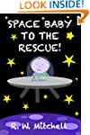 Space Baby to the rescue (Space Babie...