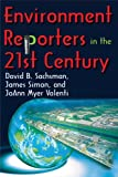 Environment Reporters in the 21st Century (1412814154) by Simon, James