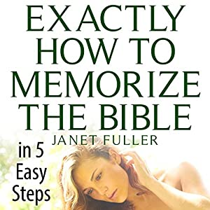 Exactly How to Memorize the Bible in 5 Easy Steps Audiobook