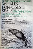 img - for A Field Guide to the Whales, Porpoises and Seals of the Gulf of Maine and Eastern Canada: Cape Cod to Newfoundland book / textbook / text book