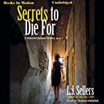 Secrets to Die For: Wade Jackson Series, Book 2 | L. J. Sellers