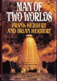 Man of Two Worlds (0399131329) by Frank Herbert