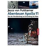 """Abenteuer Apollo 11: Von der Mondlandung zur Erkundung des Marsvon """"Jesco von Puttkamer"""""""