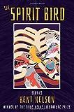 The Spirit Bird: Stories (Pitt Drue Heinz Lit Prize)