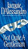Not Quite A Gentleman (0060779381) by Jacquie D'Alessandro