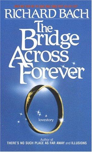 Image for The Bridge Across Forever: A Lovestory