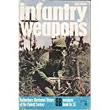 Infantry weapons (Ballantine's illustrated history of the violent century: Weapons book No. 25) ~ John S Weeks