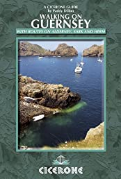 Walking on Guernsey: Guernsey, Alderney, Sark and Herm (Cicerone Guide)