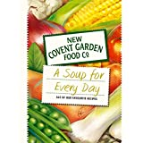Soup for Every Day: 365 of Our Favourite Recipes (New Covent Garden Soup Company)by New Covent Garden Soup...