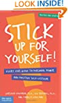 Stick Up for Yourself: Every Kid's Gu...