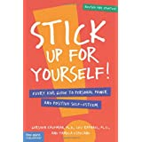 Stick Up for Yourself: Every Kid's Guide to Personal Power and Self-Esteemby Gershen Kaufman