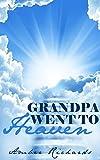 Grandpa Went to Heaven