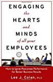 img - for Engaging the Hearts and Minds of All Your Employees: How to Ignite Passionate Performance for Better Business Results book / textbook / text book