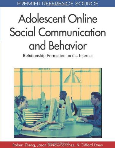 Adolescent Online Social Communication and Behavior: Relationship Formation on the Internet (Premier Reference Source)