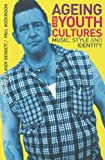 img - for Ageing and Youth Cultures: Music, Style and Identity book / textbook / text book