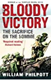 Bloody Victory: The Sacrifice on the Somme and the Making of the Twentieth Century
