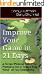Improve Your Game in 21 Days: A Prove...