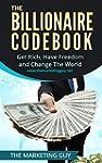 The Billionaire Codebook: Get Rich, H...