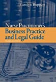 img - for Nurse Practitioner Business Practice and Legal Guide [Buppert, Nurse Practitioner's Business Practice and Legal Guide] by Buppert, Carolyn [Jones and Bartlett,2007] [Hardcover] 3RD EDITION book / textbook / text book