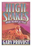 High Stakes: Inside the New Las Vegas (0525936505) by Provost, Gary