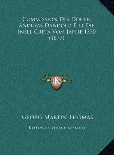 Commission Des Dogen Andreas Dandolo Fur Die Insel Creta Vom Jahre 1350 (1877)