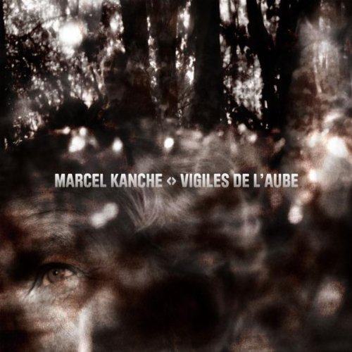 Marcel Kanche-Vigiles de l aube-FR-CD-FLAC-2011-FADA Download