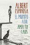 El mundo Azul: AMA Tu Caos (Spanish Edition)