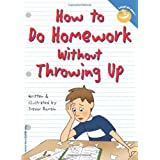 How to Do Homework Without Throwing Up (Laugh & Learn) ~ Trevor Romain