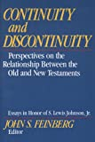img - for Continuity and Discontinuity (Essays in Honor of S. Lewis Johnson, Jr.): Perspectives on the Relationship Between the Old and New Testaments book / textbook / text book