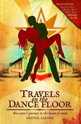 Travels on the Dance Floor: One Man's Journey Into the Heart of Salsa (Heart And Salsa compare prices)