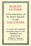 A Commentary on St. Paul's Epistle to the Galatians (0227674375) by Luther, Martin