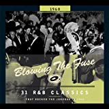 Blowing The Fuse - 31 R&B Classics that rocked the Jukebox in 1960
