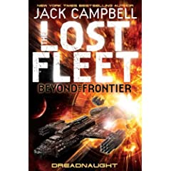 Lost Fleet: Beyond the Frontier: Dreadnaught - Jack Campbell