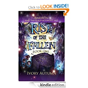 Free Kindle Book: Rise of the Fallen (Andrew and the Quest of Orion's Belt), by Ivory Autumn