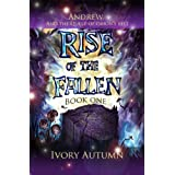 Rise of the Fallen (Andrew and the Quest of Orion's Belt) ~ Ivory Autumn