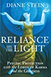 Reliance on the Light: Psychic Protection with the Lords of Karma and the Goddess (1580910904) by Stein, Diane