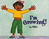 I'm Growing! (Turtleback School & Library Binding Edition) (Let's-Read-And-Find-Out Science) (0785709169) by Aliki