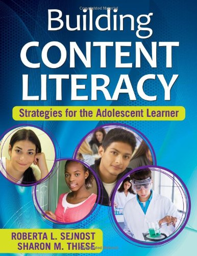 Building Content Literacy: Strategies for the Adolescent...