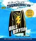 By Bill Bryson: The Life and Times of the Thunderbolt Kid: A Memoir [Audiobook]