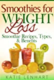 Smoothies for Weight Loss: Smoothie Recipes, Types, & Benefits