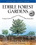 img - for Edible Forest Gardens, Volume I: Ecological Vision, Theory for Temperate Climate Permaculture by Jacke, Dave, Toensmeier, Eric (2005) Hardcover book / textbook / text book