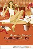 Champagnerwillich: Roman